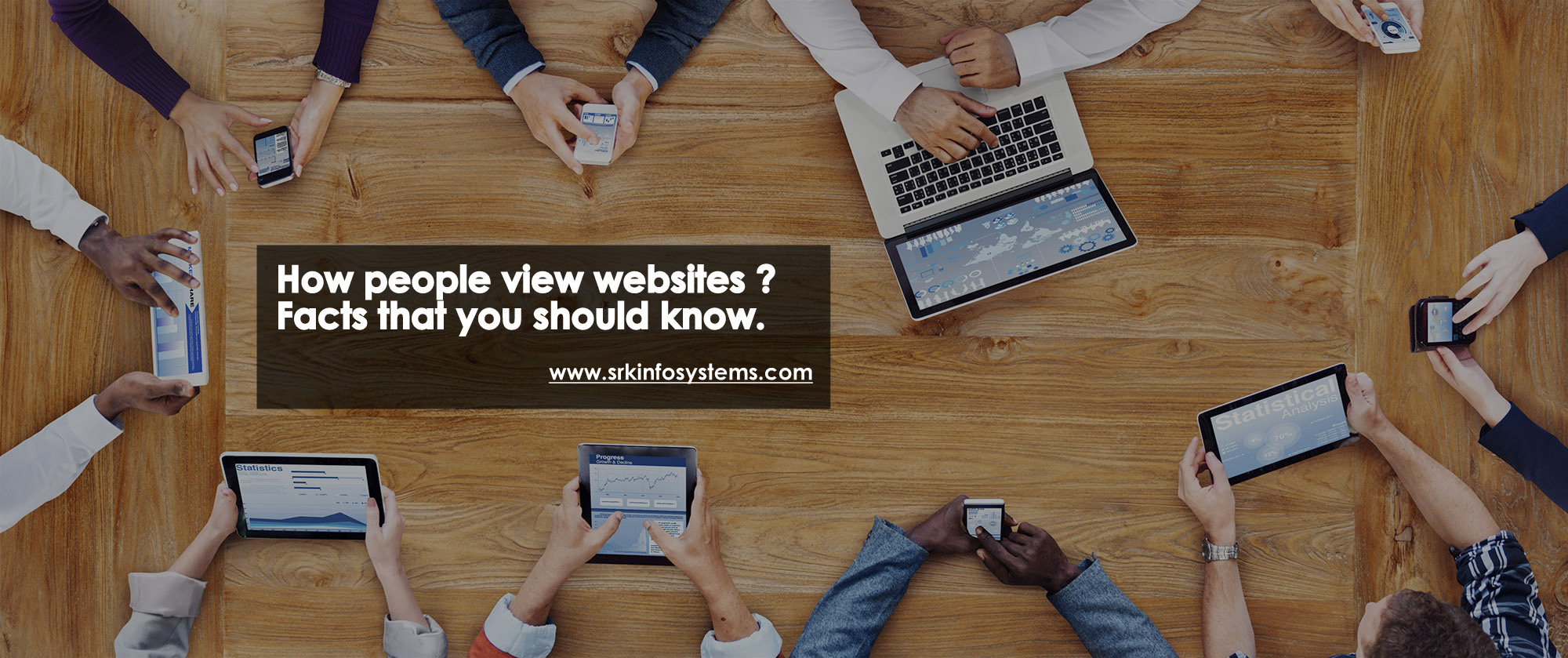 How people view websites ? Facts that you should know.